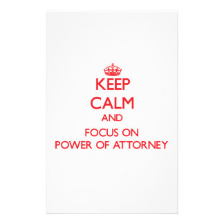 Keep Calm and focus on Power Of Attorney Custom Stationery
