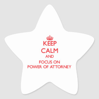 Keep Calm and focus on Power Of Attorney Star Sticker