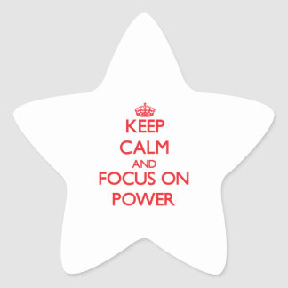 Keep Calm and focus on Power Sticker
