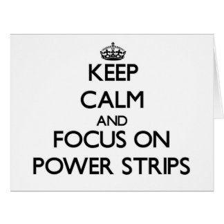 Keep Calm and focus on Power Strips Large Greeting Card