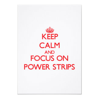Keep Calm and focus on Power Strips 5x7 Paper Invitation Card
