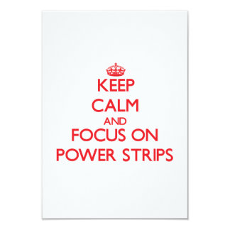 Keep Calm and focus on Power Strips 3.5x5 Paper Invitation Card