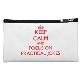 Keep Calm and focus on Practical Jokes Cosmetic Bags