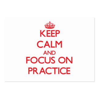 Keep Calm and focus on Practice Business Cards
