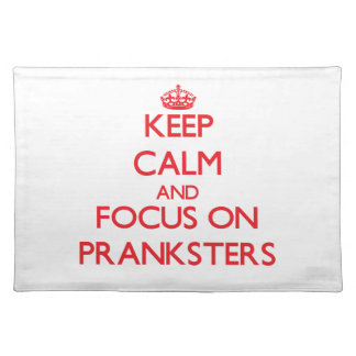 Keep Calm and focus on Pranksters Placemat
