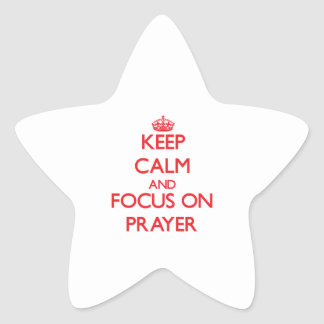 Keep Calm and focus on Prayer Star Sticker