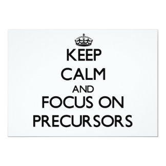Keep Calm and focus on Precursors Personalized Invite