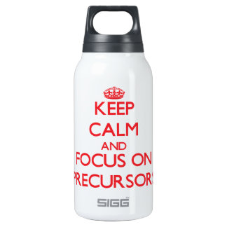 Keep Calm and focus on Precursors 10 Oz Insulated SIGG Thermos Water Bottle