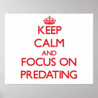 Keep Calm and focus on Predating Print