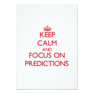 Keep Calm and focus on Predictions Personalized Invitations