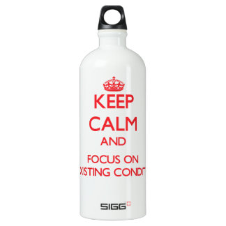 Keep Calm and focus on Preexisting Conditions SIGG Traveler 1.0L Water Bottle