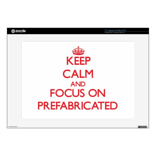 Keep Calm and focus on Prefabricated Laptop Decal