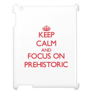 Keep Calm and focus on Prehistoric iPad Covers