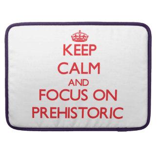 Keep Calm and focus on Prehistoric MacBook Pro Sleeves