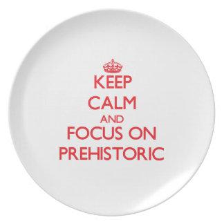 Keep Calm and focus on Prehistoric Plates