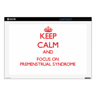 "Keep Calm and focus on Premenstrual Syndrome Skins For 17"" Laptops"