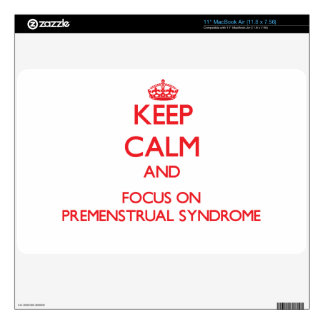 Keep Calm and focus on Premenstrual Syndrome Skin For MacBook