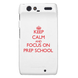 Keep Calm and focus on Prep School Droid RAZR Cases