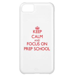Keep Calm and focus on Prep School Case For iPhone 5C