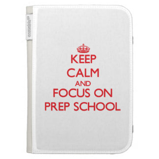 Keep Calm and focus on Prep School Kindle 3G Cases