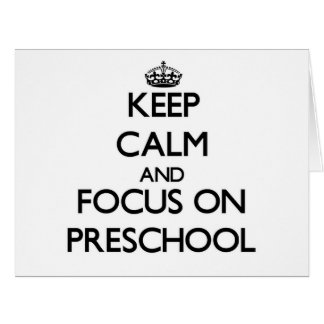 Keep Calm and focus on Preschool Large Greeting Card
