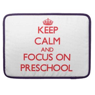 Keep Calm and focus on Preschool MacBook Pro Sleeves