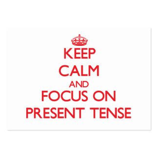 Keep Calm and focus on Present Tense Business Card