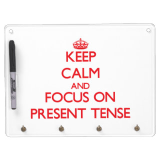 Keep Calm and focus on Present Tense Dry-Erase Whiteboards