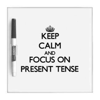Keep Calm and focus on Present Tense Dry Erase Boards