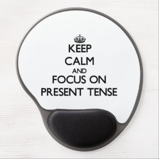 Keep Calm and focus on Present Tense Gel Mousepads
