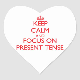 Keep Calm and focus on Present Tense Heart Sticker