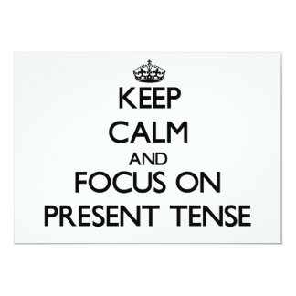 "Keep Calm and focus on Present Tense 5"" X 7"" Invitation Card"
