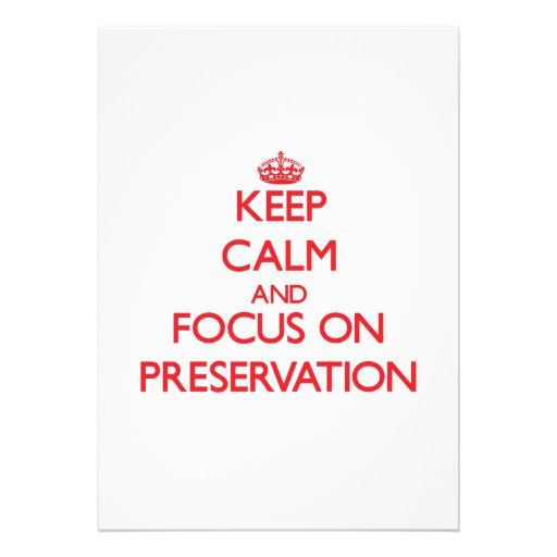 Keep Calm and focus on Preservation Custom Announcements
