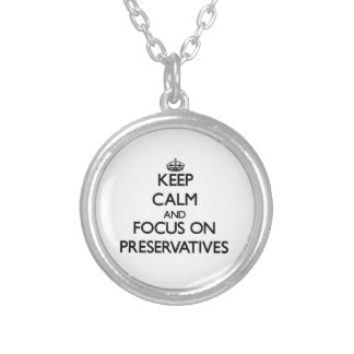 Keep Calm and focus on Preservatives Personalized Necklace