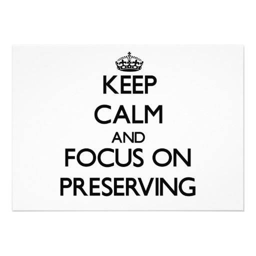 Keep Calm and focus on Preserving Announcements