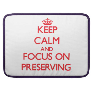 Keep Calm and focus on Preserving Sleeves For MacBook Pro