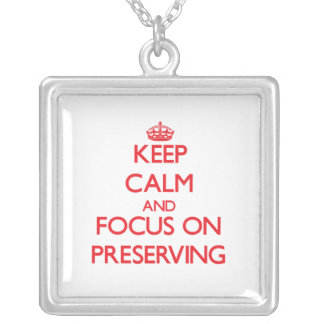 Keep Calm and focus on Preserving Custom Jewelry