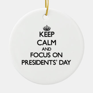 Keep Calm and focus on Presidents' Day Double-Sided Ceramic Round Christmas Ornament