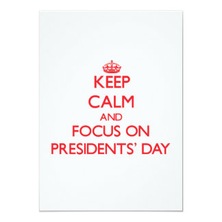 Keep Calm and focus on Presidents' Day 5x7 Paper Invitation Card