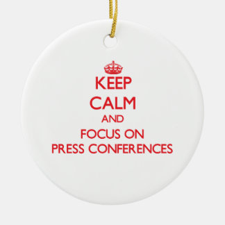 Keep Calm and focus on Press Conferences Double-Sided Ceramic Round Christmas Ornament