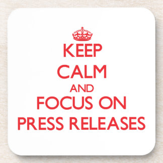 Keep Calm and focus on Press Releases Drink Coaster