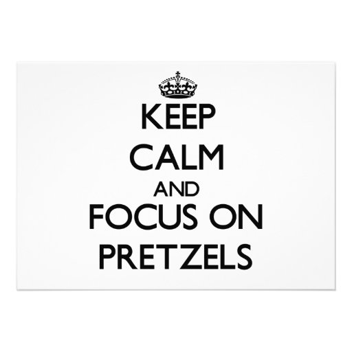 Keep Calm and focus on Pretzels Personalized Invitations