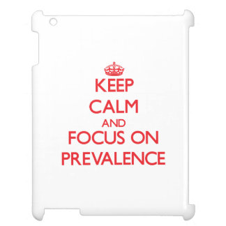 Keep Calm and focus on Prevalence iPad Cover
