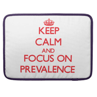 Keep Calm and focus on Prevalence Sleeves For MacBook Pro