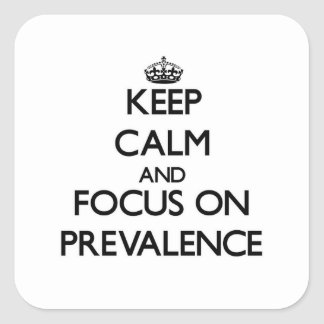 Keep Calm and focus on Prevalence Stickers