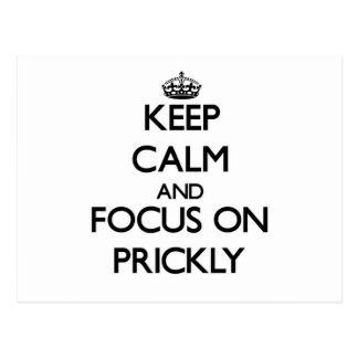 Keep Calm and focus on Prickly Post Cards
