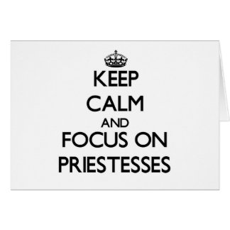 Keep Calm and focus on Priestesses Stationery Note Card