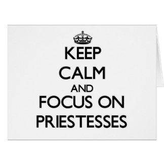 Keep Calm and focus on Priestesses Large Greeting Card