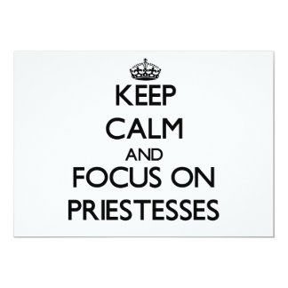 Keep Calm and focus on Priestesses 5x7 Paper Invitation Card