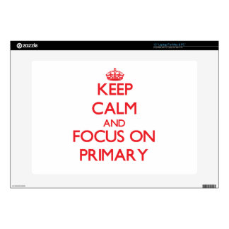 Keep Calm and focus on Primary Skins For Laptops